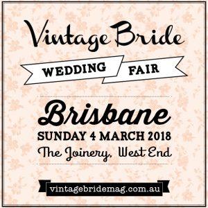 Vintage Bride Wedding Fair - Brisbane @ The Joinery | West End | Queensland | Australia
